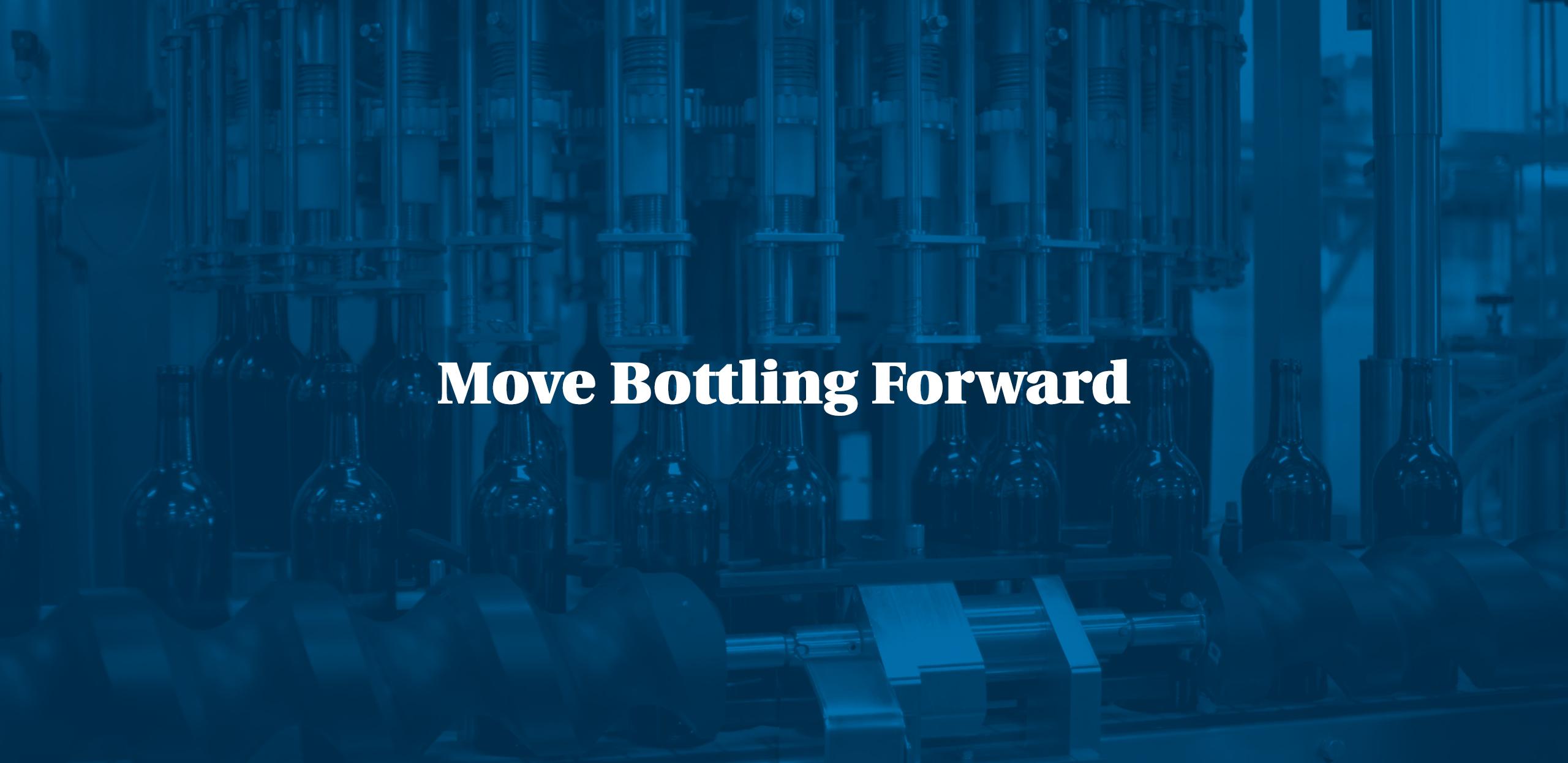 Move Bottling Forward